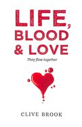 Life, Blood and Love: They Flow Together Paperback