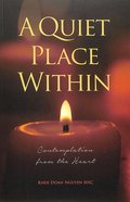 A Quiet Place Within: Contemplation From the Heart