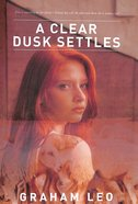 A Clear Dusk Settles Paperback
