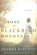 Sons of Blackbird Mountain (#01 in Blackbird Mountain Novel Series) Paperback