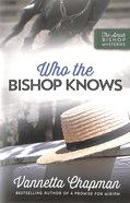 Who the Bishop Knows (Amish Bishop Mysteries Series) Paperback