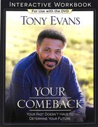 Your Comeback: Your Past Doesn't Have to Determine Your Future (Interactive Workbook) Paperback