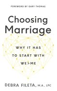 Choosing Marriage: The Hardest and Greatest Thing You'll Ever Do Paperback