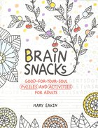 Brain Snacks: Good-For-Your-Soul Puzzles and Activities For Adults Paperback