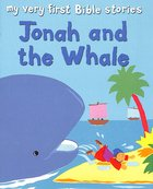 Jonah and the Whale (My Very First Bible Stories Series) Paperback