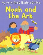 Noah and the Ark (My Very First Bible Stories Series)