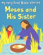 Moses and His Sister (My Very First Bible Stories Series) Paperback