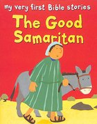 The Good Samaritan (My Very First Bible Stories Series)