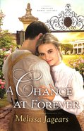 A Chance At Forever (#03 in Teaville Moral Society Series) Paperback