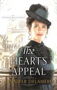 The Heart's Appeal (#02 in London Beginnings Series) Paperback