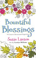 Bountiful Blessings - a Creative Devotional Experience (Adult Coloring Books Series)