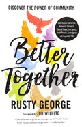 Better Together: Discover the Power of Community Paperback