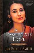 Passionate Hope, a - Hannahs Story (#04 in Daughters Of The Promised Land Series)