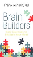 Brain Builders: Easy Exercises to Sharpen Your Mind Mass Market