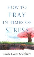 How to Pray in Times of Stress Mass Market