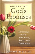 Guided By God's Promises: Listening to God With Love, Trust, and Obedience Hardback
