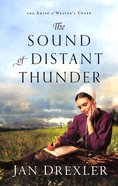 The Sound of Distant Thunder (#01 in Amish Of Weaver's Creek Series) Paperback
