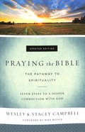 Praying the Bible: The Pathway to Spirituality Paperback