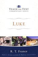 Luke (Teach The Text Commentary Series) Paperback