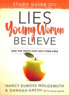 Lies Young Women Believe: And the Truth That Sets Them Free (Study Guide)