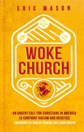 Woke Church: An Urgent Call For Christians in America to Confront Racism and Injustice Hardback