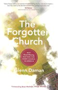 The Forgotten Church: Why Rural Ministry Matters For Every Church in America Paperback