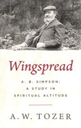 Wingspread: A. B. Simpson: A Study in Spiritual Altitude