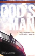 God's Man: A Daily Devotional Guide to Christlike Character Paperback
