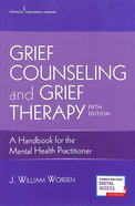 Grief Counseling and Grief Therapy (5th Edition) Paperback