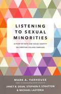 Listening to Sexual Minorities: A Study of Faith and Sexual Identity on Christian College Campuses Paperback