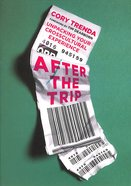 After the Trip: Unpacking Your Crosscultural Experience Paperback