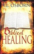 Biblical Healing Paperback