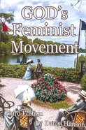 God's Feminist Movement (3rd Edition) Paperback