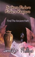 Find the Ancient Path (#01 in Seekers Finders Finders Keepers Series) Paperback