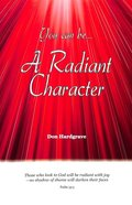 You Can Be...A Radiant Character Paperback