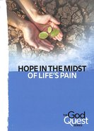 Hope in the Midst of Life's Pain (#04 in The God Quest Series) Booklet