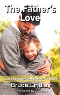 The Father's Love: An Encounter With God the Father Paperback