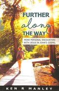 Further Along the Way: More Personal Encounters With Jesus in John's Gospel Paperback