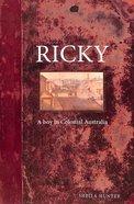 Ricky: A Boy in Colonial Australia (#02 in Australian Colonial Trilogy Series)