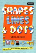 Shapes, Lines and Dots: Cartooning, Creativity and Wellbeing For Kids (Vol 1)