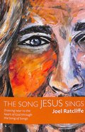 The Song Jesus Sings: Drawing Near to the Heart of God Through the Song of Songs Paperback