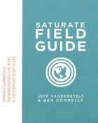 Saturate: Being Disciples of Jesus in the Everyday Stuff of Life (Field Guide) Spiral