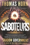 Saboteurs: How Secret, Deep State Occultists Are Manipulating American Society Through a Washington-Based Shadow Government in Quest of the Final Worl Paperback