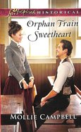 Orphan Train Sweetheart (Love Inspired Series Historical) Mass Market