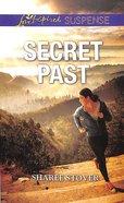 Secret Past (Love Inspired Suspense Series) Mass Market