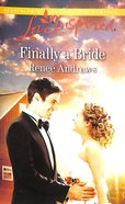 Finally a Bride (Love Inspired Series)