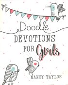 Doodle Devotions For Girls:60 Devotions, Activities and Colouring in