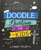Doodle Devotions For Kids:60 Devotions, Activities and Colouring in