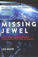 Missing Jewel: The Worship Movement That Impacted the Nations Paperback