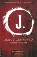 Jesus Centered Youth Ministry Paperback